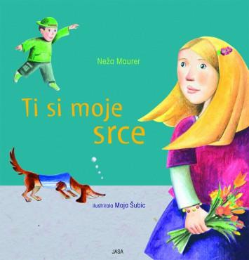 Otroška knjiga Neže Maurer – Ti si moje srce